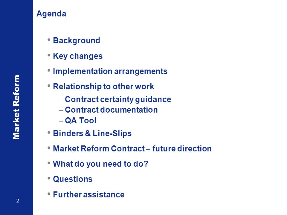 Agenda Background. Key changes. Implementation arrangements. Relationship to other work. Contract certainty guidance.
