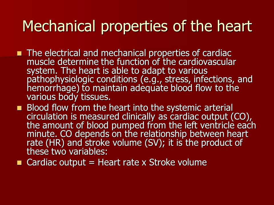 Mechanical properties of the heart