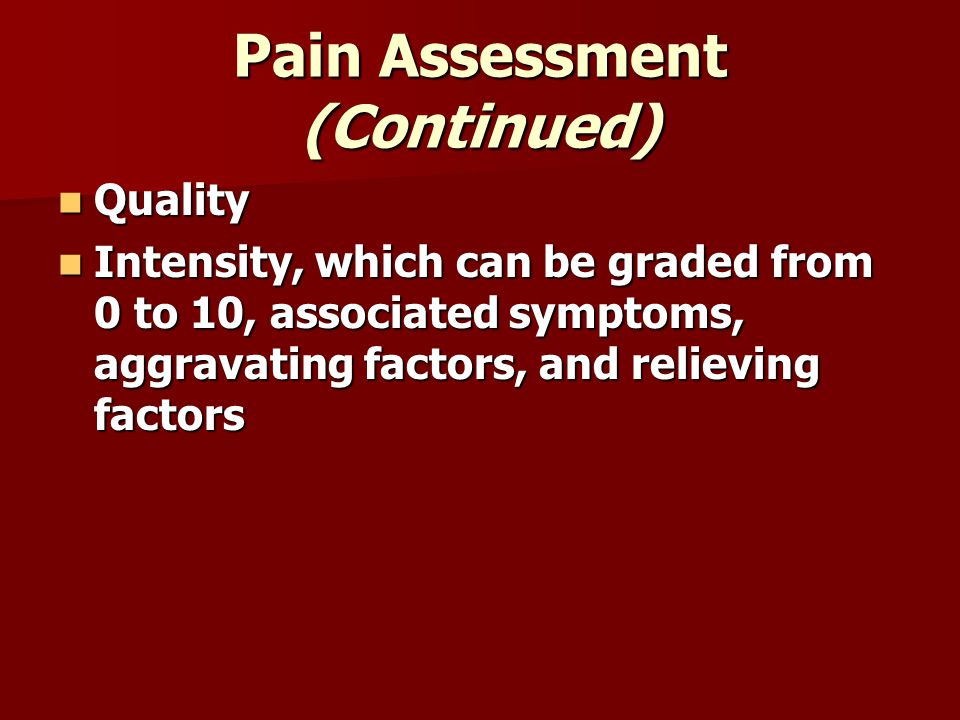 Pain Assessment (Continued)