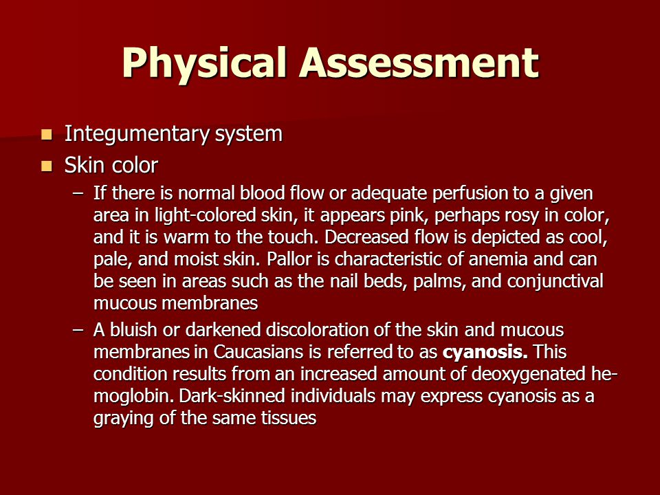 Physical Assessment Integumentary system Skin color