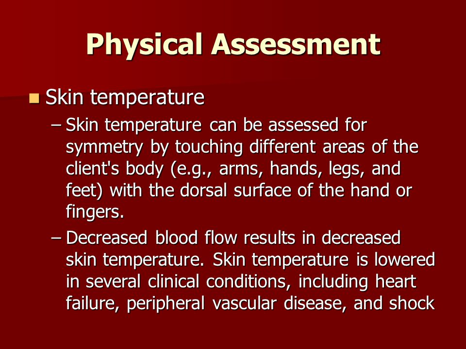 Physical Assessment Skin temperature