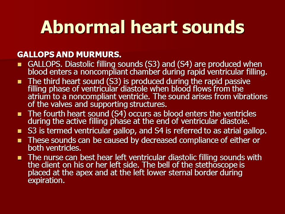 Abnormal heart sounds GALLOPS AND MURMURS.