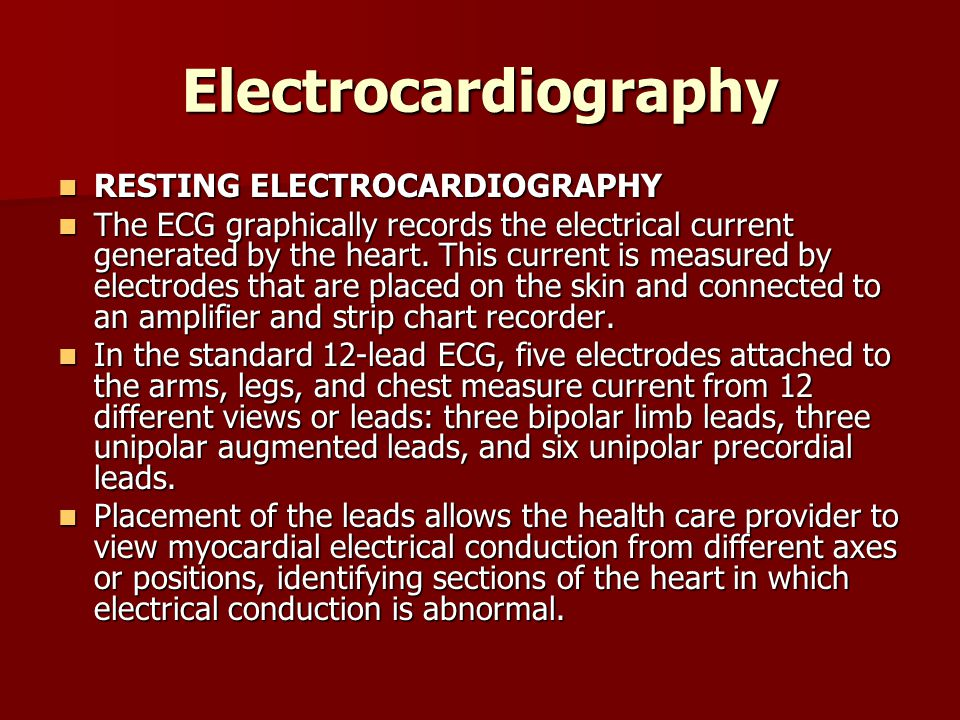 Electrocardiography RESTING ELECTROCARDIOGRAPHY