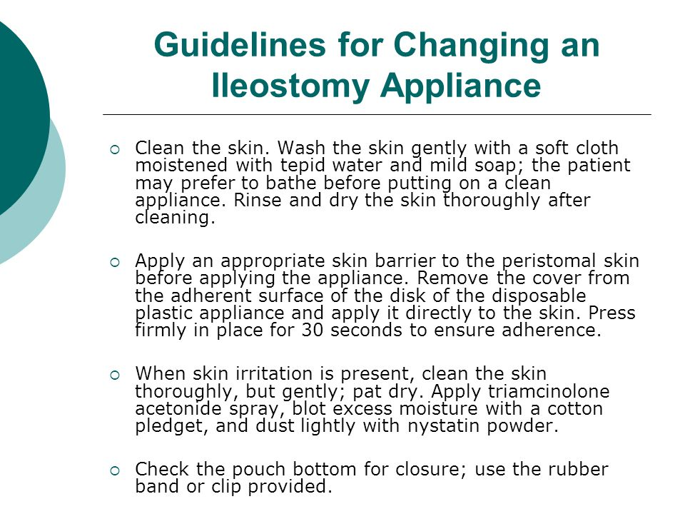Guidelines for Changing an Ileostomy Appliance