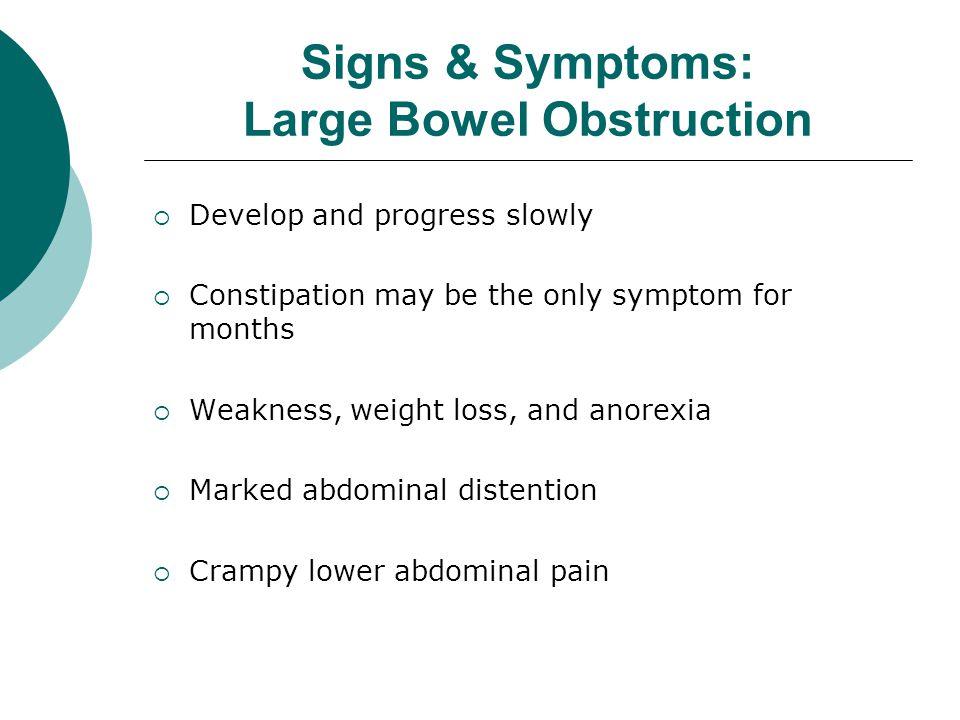 Signs & Symptoms: Large Bowel Obstruction