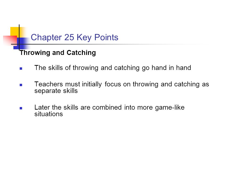 Chapter 25 Key Points Throwing and Catching