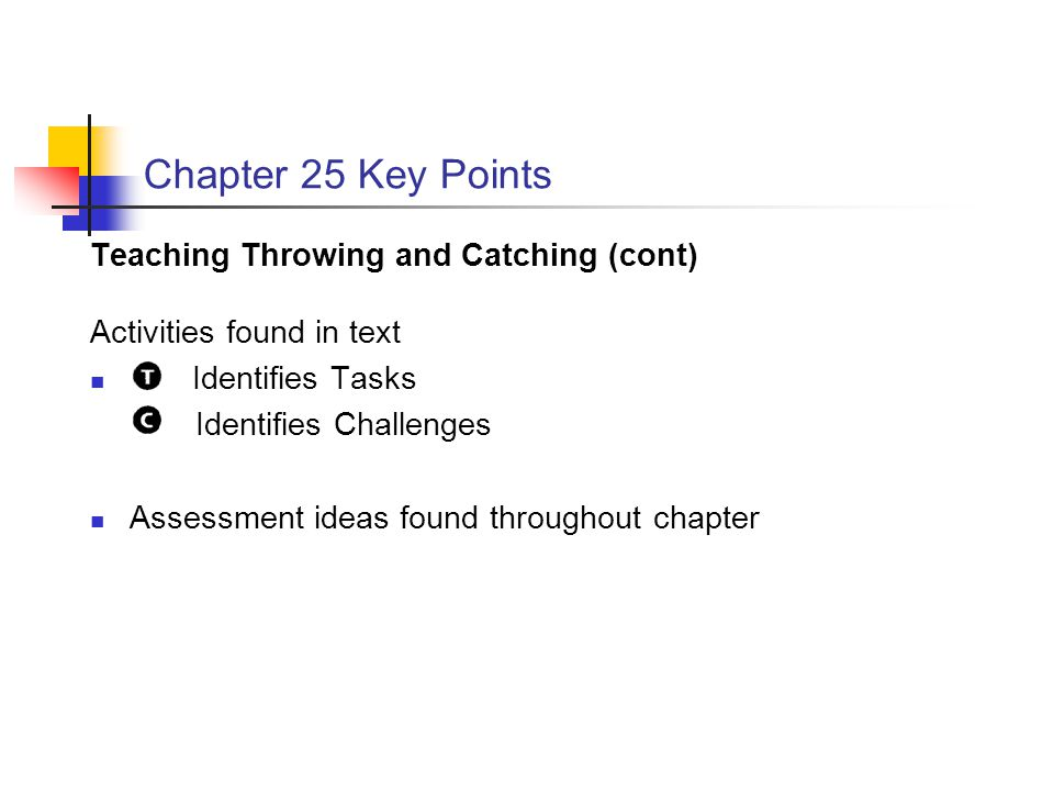 Chapter 25 Key Points Teaching Throwing and Catching (cont)
