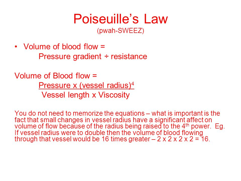 Poiseuille's Law (pwah-SWEEZ)