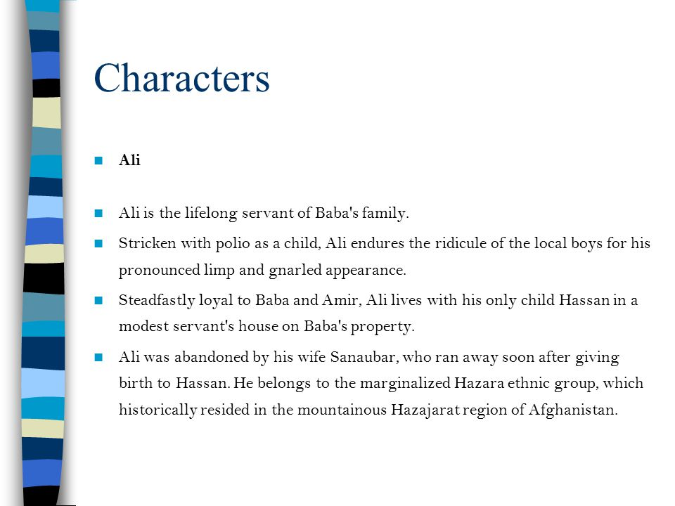 Characters Ali Ali is the lifelong servant of Baba s family.