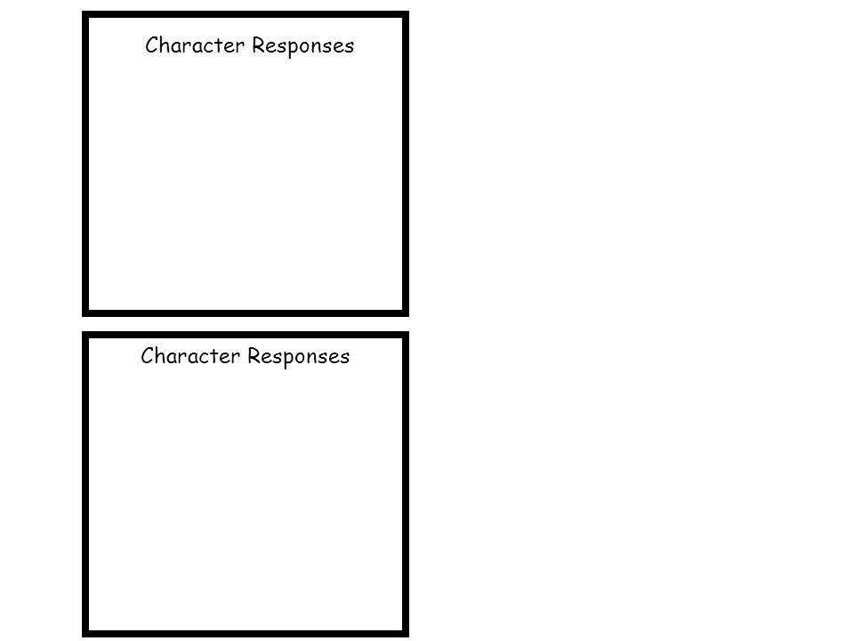 Character Responses Character Responses