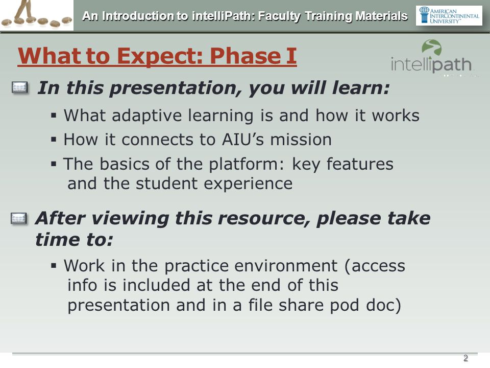 What to Expect: Phase I In this presentation, you will learn: