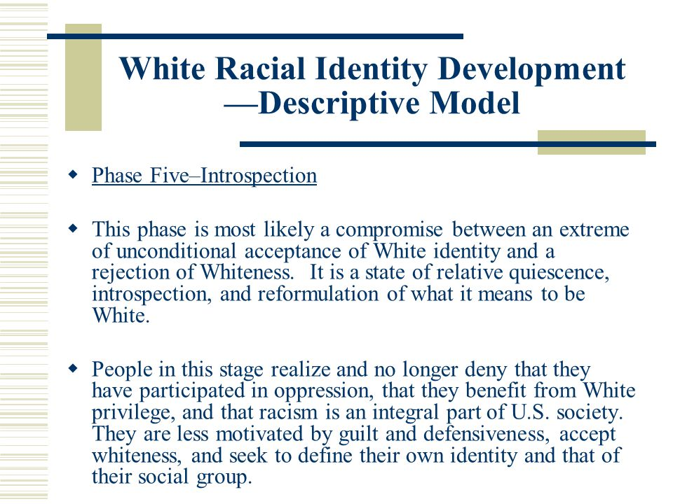 White Racial Identity Development —Descriptive Model