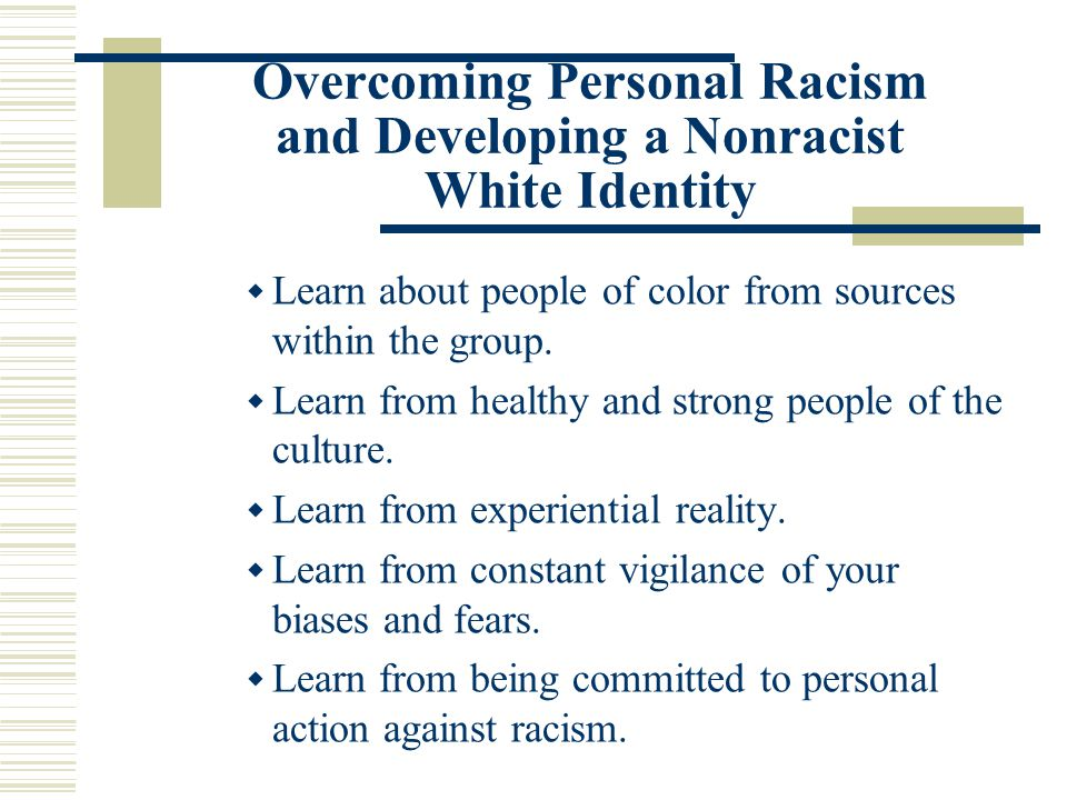 Overcoming Personal Racism and Developing a Nonracist White Identity