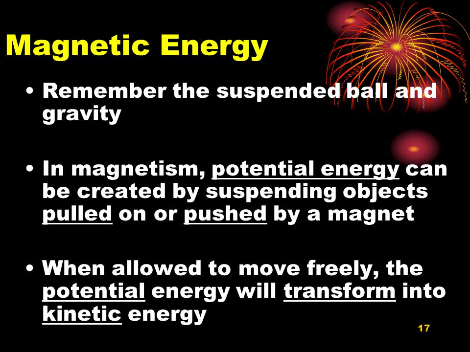 Magnetic Energy Remember the suspended ball and gravity
