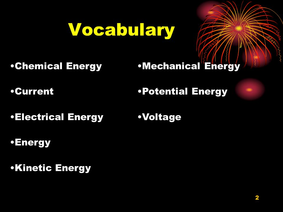 Vocabulary Chemical Energy Current Electrical Energy Energy