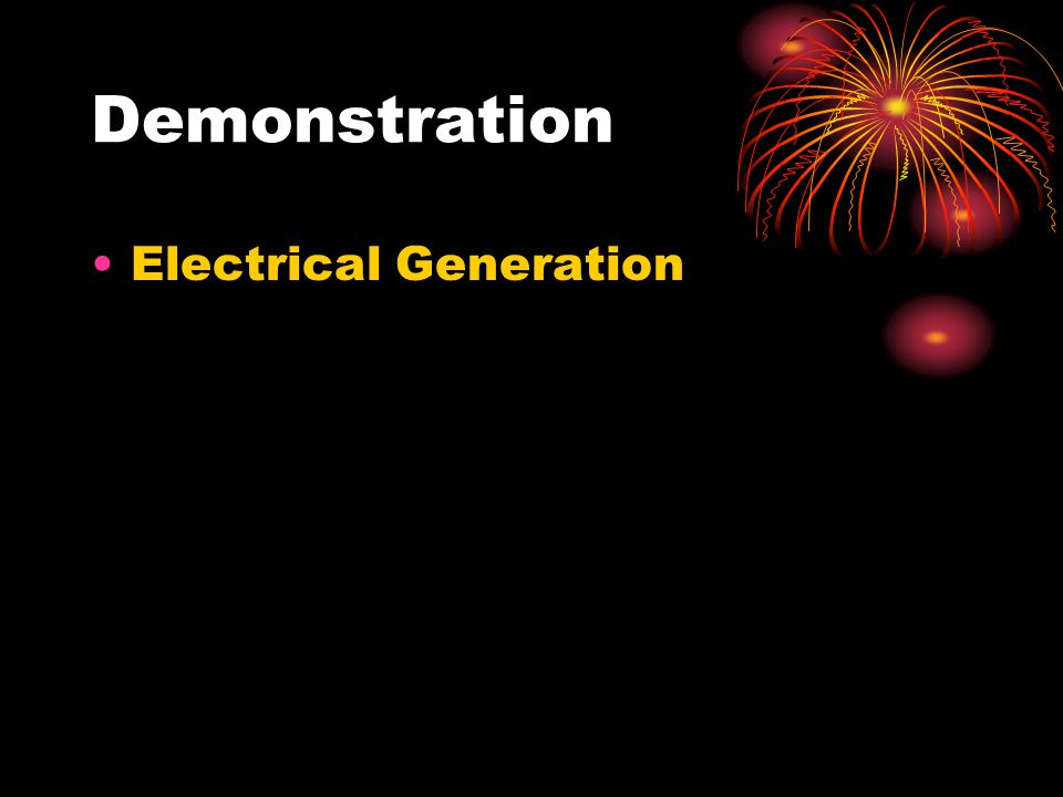 Demonstration Electrical Generation