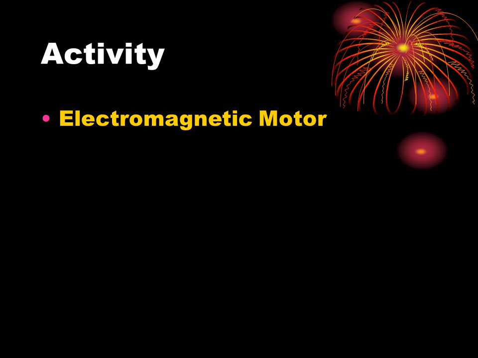 Activity Electromagnetic Motor