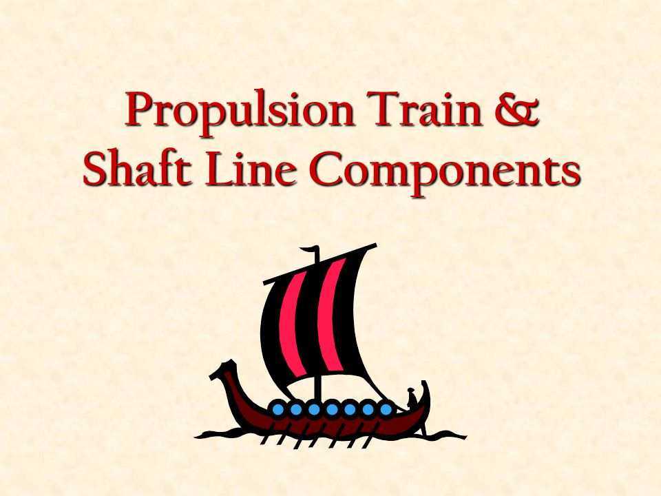 Propulsion Train & Shaft Line Components