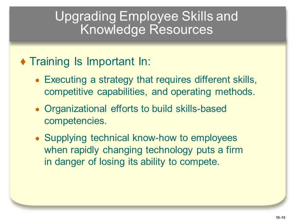 Upgrading Employee Skills and Knowledge Resources