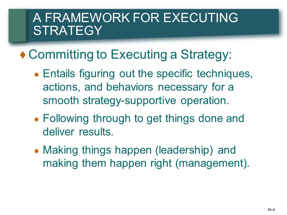 A FRAMEWORK FOR EXECUTING STRATEGY