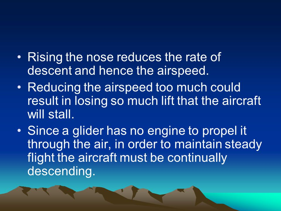 Rising the nose reduces the rate of descent and hence the airspeed.