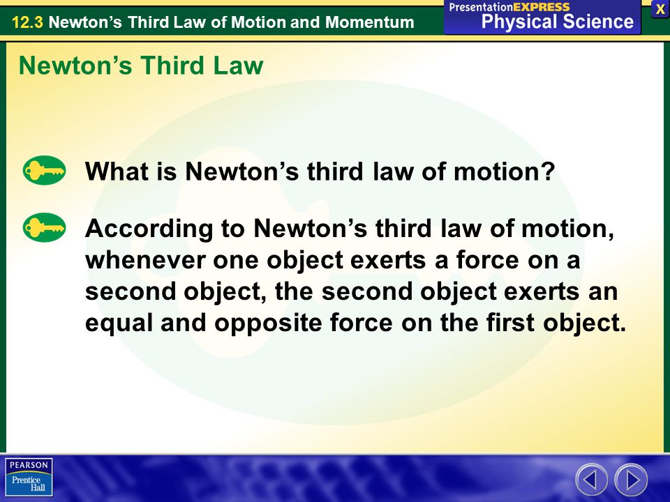 Newton's Third Law What is Newton's third law of motion