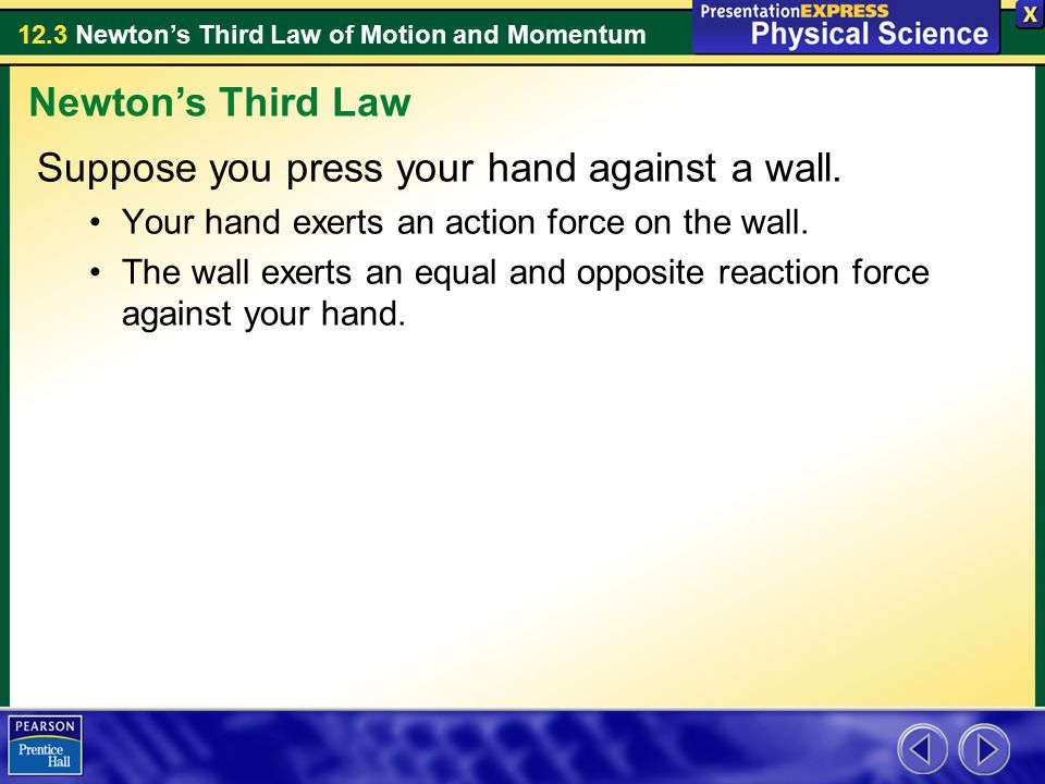 Suppose you press your hand against a wall.