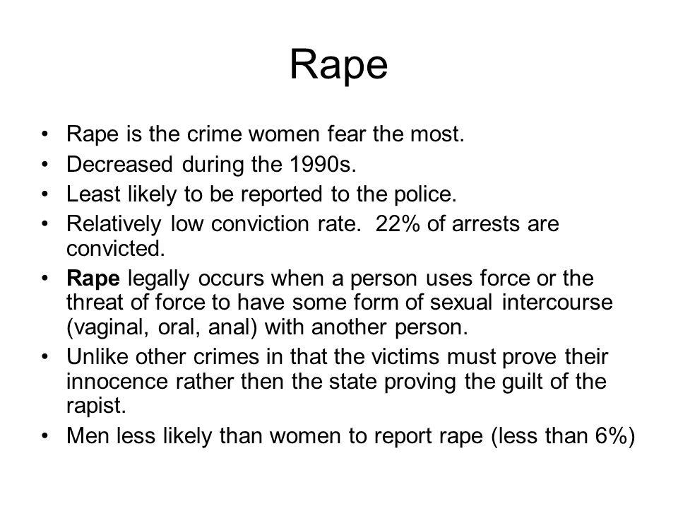 Rape Rape is the crime women fear the most.