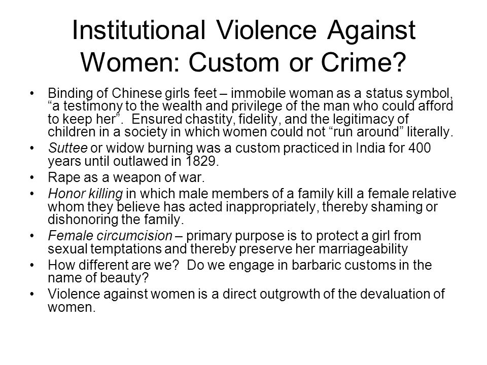 Institutional Violence Against Women: Custom or Crime