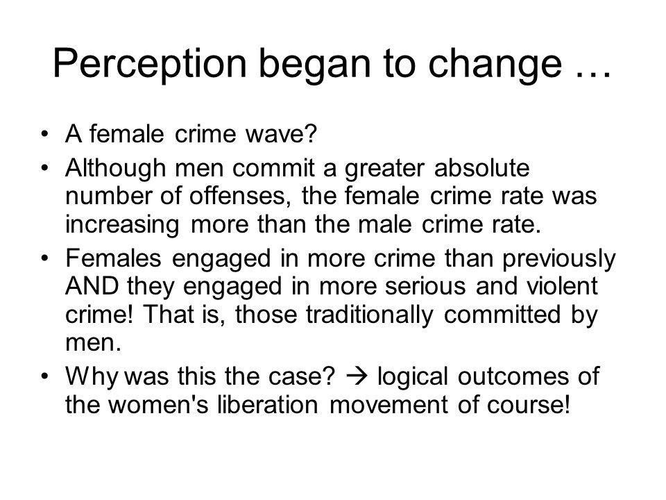 Perception began to change …