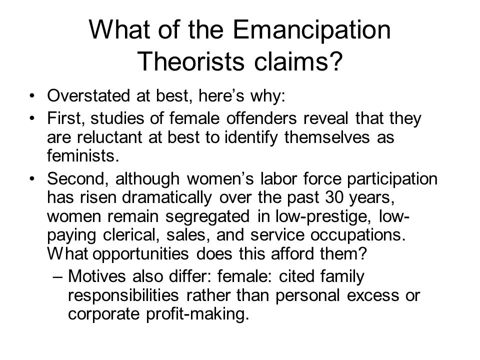 What of the Emancipation Theorists claims
