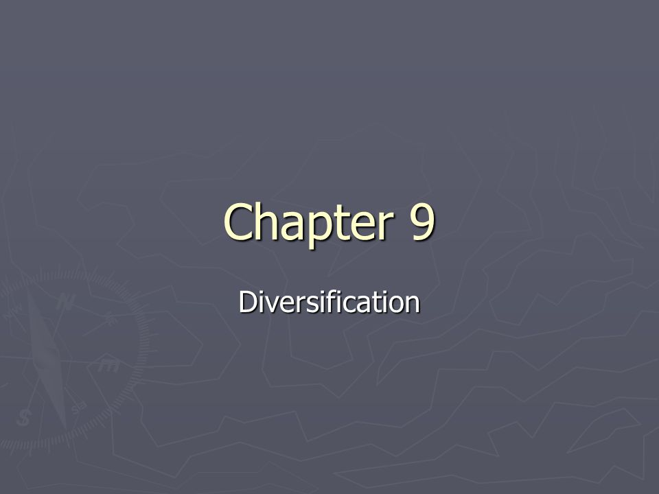 Chapter 9 Diversification
