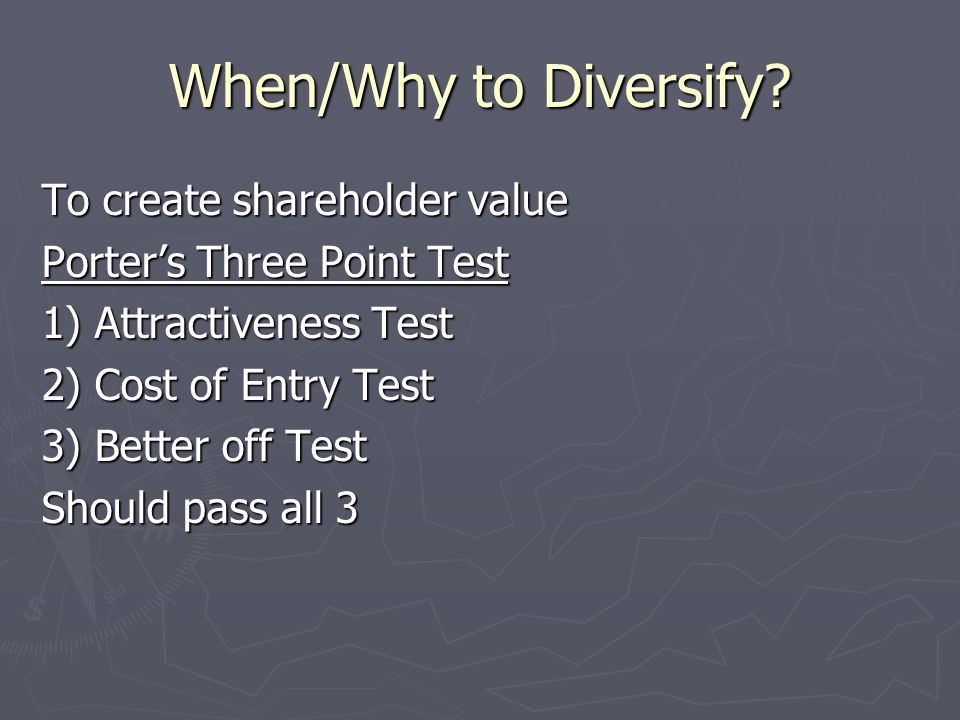When/Why to Diversify To create shareholder value