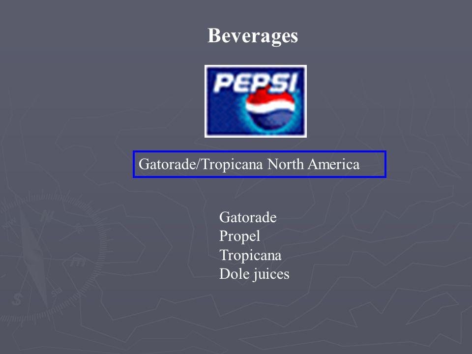 Beverages Gatorade/Tropicana North America Gatorade Propel Tropicana