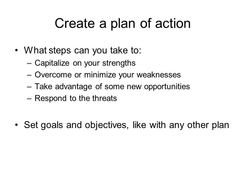 Create a plan of action What steps can you take to: