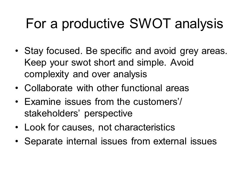 For a productive SWOT analysis