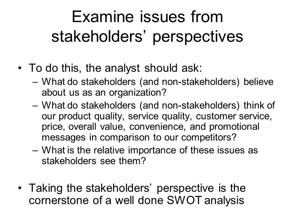 Examine issues from stakeholders' perspectives
