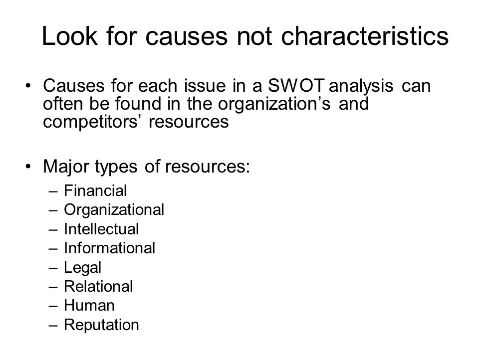 Look for causes not characteristics