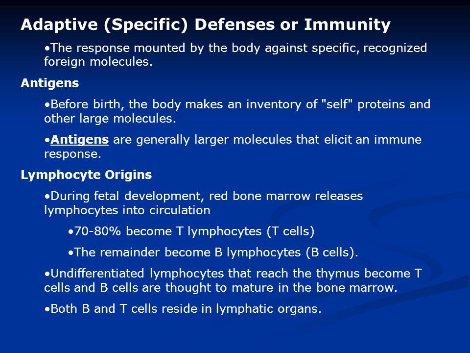 Adaptive (Specific) Defenses or Immunity
