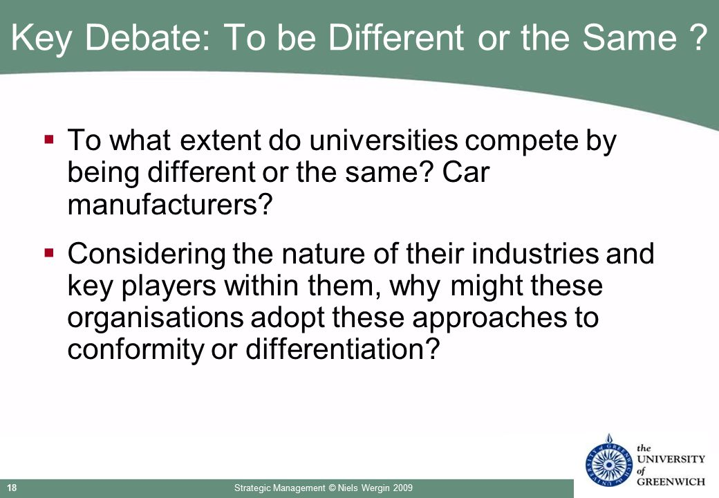 Key Debate: To be Different or the Same