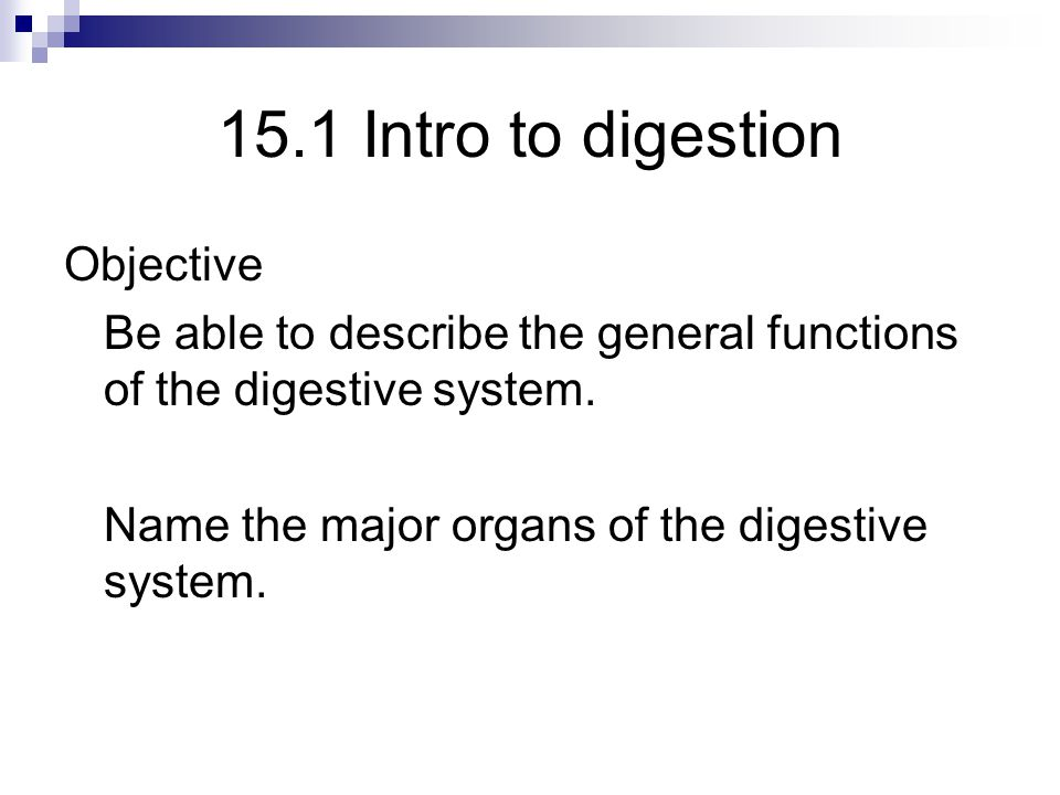 15.1 Intro to digestion Objective