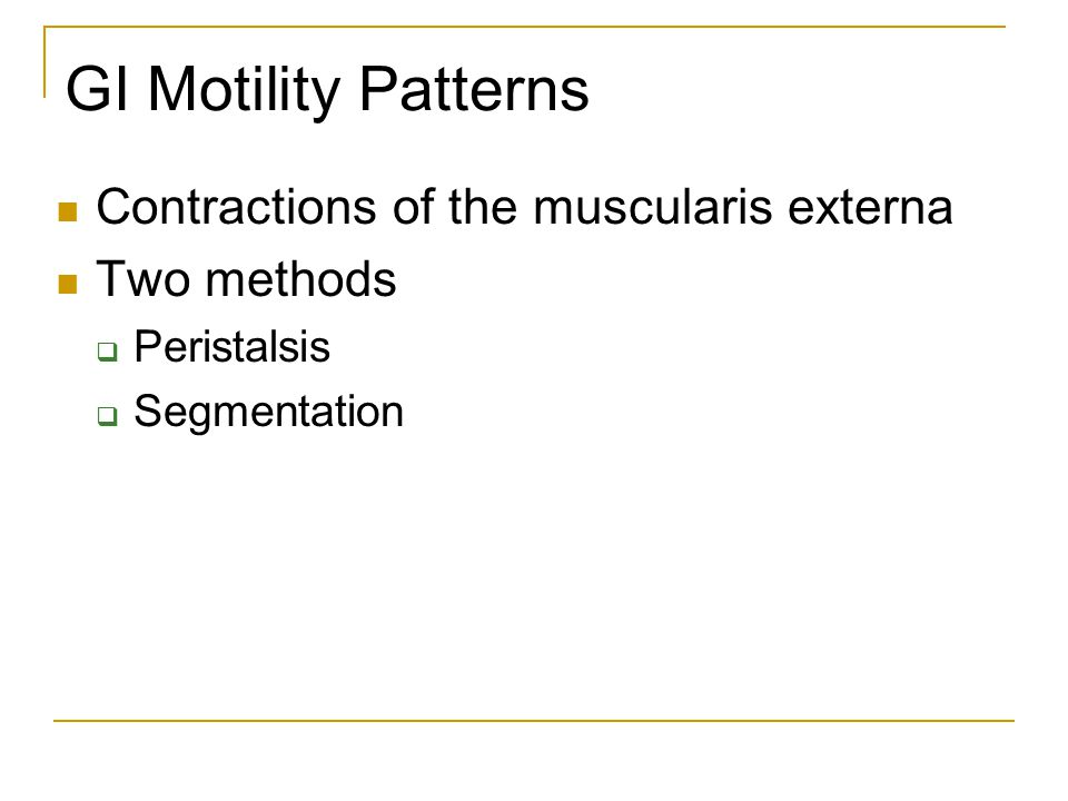 GI Motility Patterns Contractions of the muscularis externa