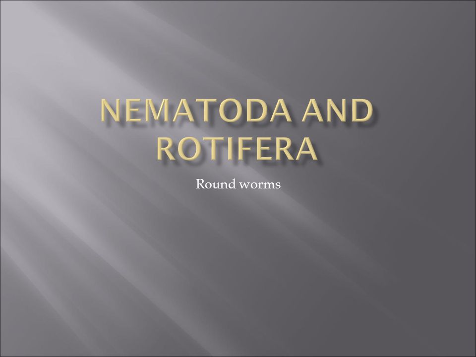Nematoda and Rotifera Round worms
