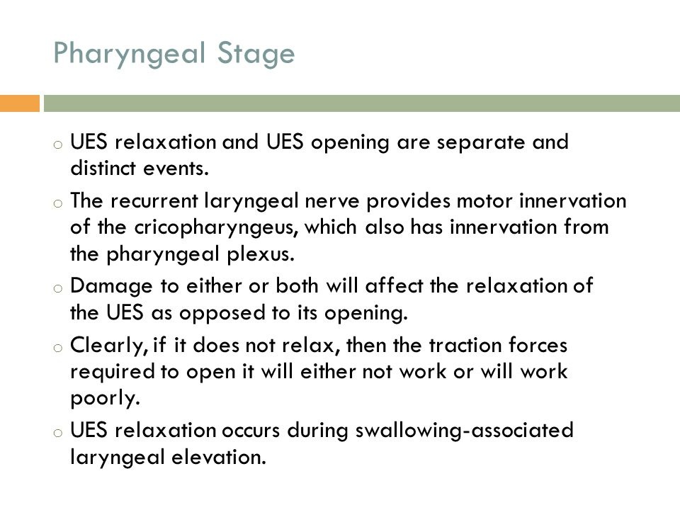 Pharyngeal Stage UES relaxation and UES opening are separate and distinct events.