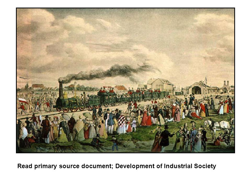 Read primary source document; Development of Industrial Society