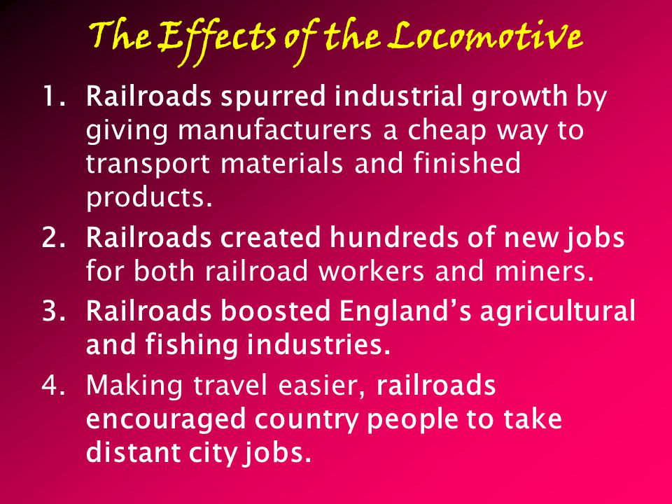 The Effects of the Locomotive