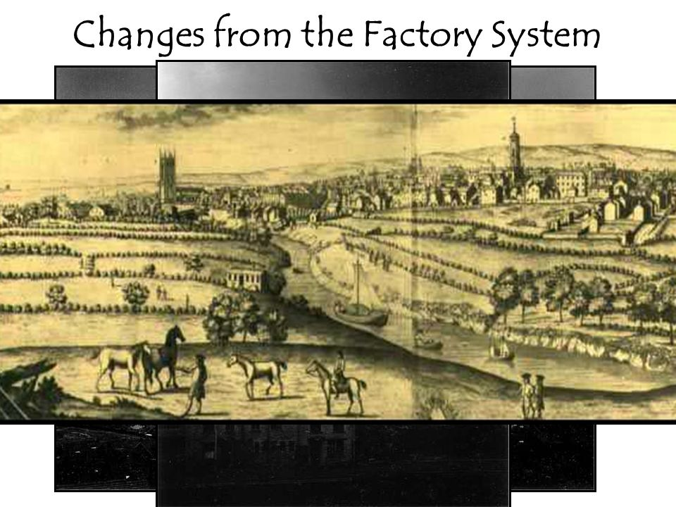 Changes from the Factory System