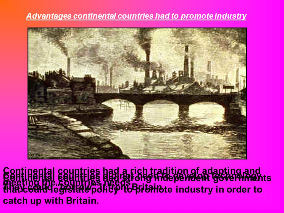 Advantages continental countries had to promote industry