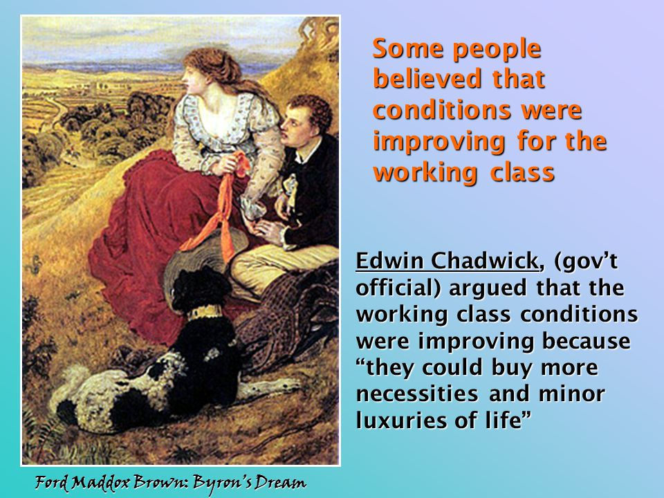 Some people believed that conditions were improving for the working class