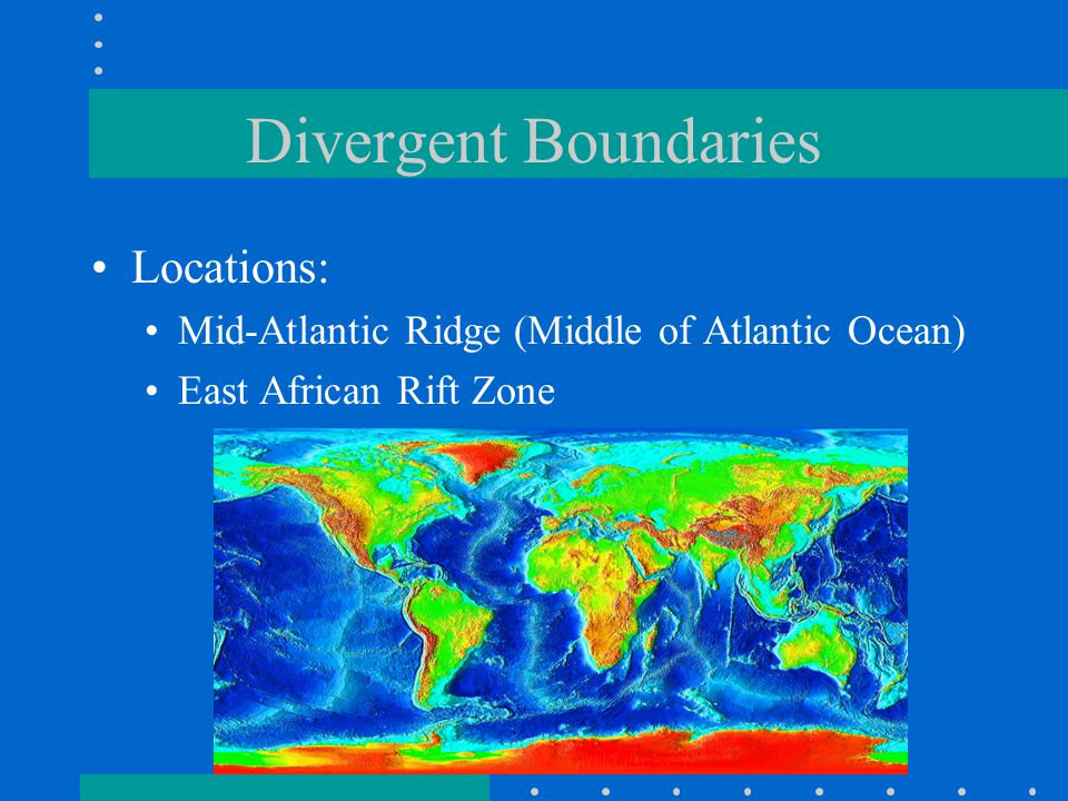 Divergent Boundaries Locations: